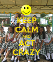 KEEP CALM AND ACT CRAZY - Personalised Poster large