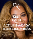 KEEP CALM AND ACT LIKE A LADY THINK LIKE A BOSS - Personalised Poster large