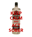 KEEP CALM AND ACT SOBER - Personalised Poster large