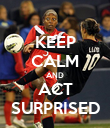 KEEP CALM AND ACT SURPRISED - Personalised Poster large