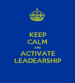 KEEP CALM AND ACTIVATE LEADEARSHIP - Personalised Poster small