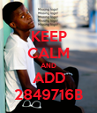 KEEP CALM AND ADD 2849716B - Personalised Poster large