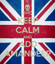 KEEP CALM AND ADD AMANDEEP - Personalised Poster large