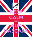 KEEP CALM AND ADD MASCARA - Personalised Poster large