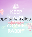 KEEP CALM AND ADD ZOMBIE  RABBIT - Personalised Poster large