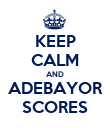 KEEP CALM AND ADEBAYOR SCORES - Personalised Poster large