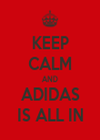 KEEP CALM AND ADIDAS IS ALL IN - Personalised Large Wall Decal