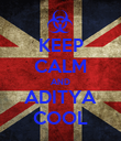 KEEP CALM AND ADITYA COOL - Personalised Poster large