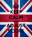 KEEP CALM AND ADJUST SCOPE - Personalised Poster large