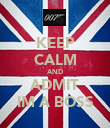 KEEP CALM AND ADMIT IM A BOSS - Personalised Poster large