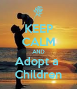 KEEP CALM AND Adopt a  Children - Personalised Poster large
