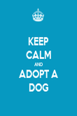 KEEP CALM AND ADOPT A DOG - Personalised Poster large