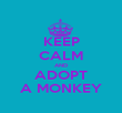 KEEP CALM AND ADOPT A MONKEY - Personalised Poster large