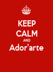 KEEP CALM AND Ador'arte  - Personalised Poster large