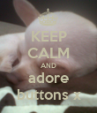 KEEP CALM AND adore buttons x - Personalised Poster large