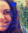 KEEP CALM AND ADORE HER SMILE <3 - Personalised Poster large
