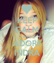 KEEP CALM AND ADORE INDRA - Personalised Poster large