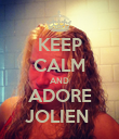 KEEP CALM AND ADORE JOLIEN  - Personalised Poster large