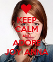 KEEP CALM AND ADORE JOY ANNA - Personalised Poster large