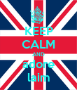 KEEP CALM AND adore laim - Personalised Poster large