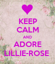 KEEP CALM AND ADORE LILLIE-ROSE  - Personalised Poster large