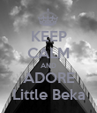 KEEP CALM AND ADORE Little Beka - Personalised Poster large