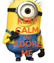 KEEP CALM AND ADORE ME - Personalised Poster large