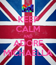KEEP CALM AND ADORE MICHAELLA - Personalised Poster large