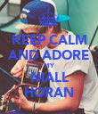 KEEP CALM AND ADORE MY NIALL HORAN - Personalised Poster large