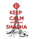 KEEP  CALM AND adore SHASHA  - Personalised Poster large