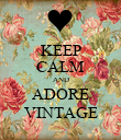 KEEP CALM AND ADORE VINTAGE - Personalised Poster large