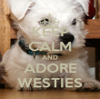 KEEP CALM AND ADORE WESTIES - Personalised Poster large