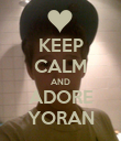 KEEP CALM AND ADORE YORAN - Personalised Poster large