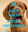 KEEP CALM AND ADOTE  UM ANIMAL - Personalised Poster large