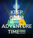 KEEP CALM AND ADVENTURE TIME!!!!! - Personalised Poster large