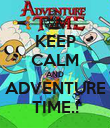KEEP CALM AND ADVENTURE TIME.! - Personalised Poster large