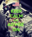 KEEP CALM AND ADVISE  ON - Personalised Poster large