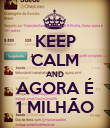 KEEP CALM AND AGORA É 1 MILHÃO - Personalised Poster large