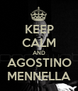 KEEP CALM AND AGOSTINO MENNELLA - Personalised Poster large