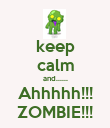 keep calm and...... Ahhhhh!!! ZOMBIE!!! - Personalised Poster large