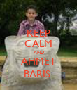 KEEP CALM AND AHMET BARIŞ  - Personalised Poster large
