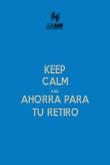 KEEP CALM AND AHORRA PARA TU RETIRO - Personalised Poster large