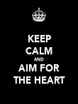 KEEP CALM AND AIM FOR THE HEART - Personalised Poster large