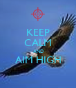 KEEP CALM AND AIM HIGH  - Personalised Poster large