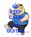 KEEP CALM AND AIR GUITAR - Personalised Poster large