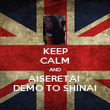 KEEP CALM AND AISERETAI  DEMO TO SHINAI - Personalised Poster large
