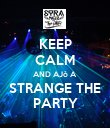KEEP CALM AND AJò A STRANGE THE PARTY - Personalised Poster large