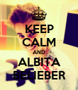 KEEP CALM AND ALBITA BELIEBER - Personalised Poster large