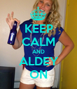 KEEP CALM AND ALDEY ON - Personalised Poster large