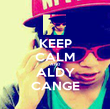 KEEP CALM AND ALDY CANGE - Personalised Poster large